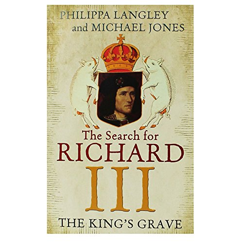 9781473605503: The King's Grave: The Search for Richard III