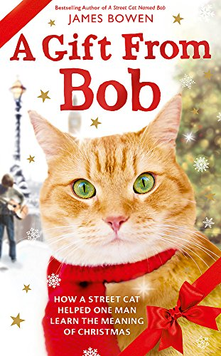 9781473605787: A Gift from Bob: How a Street Cat Helped One Man Learn the Meaning of Christmas