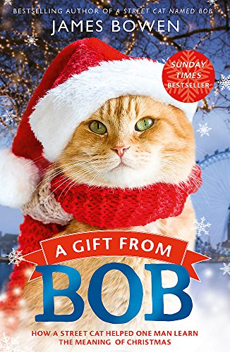 9781473605800: A Gift from Bob: How a Street Cat Helped One Man Learn the Meaning of Christmas
