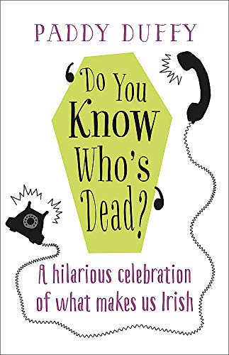 Do You Know Who's Dead?: A Hilarious: Duffy, Paddy