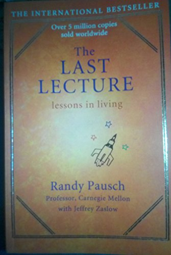 9781473607316: The Last Lecture - Lessons In Living