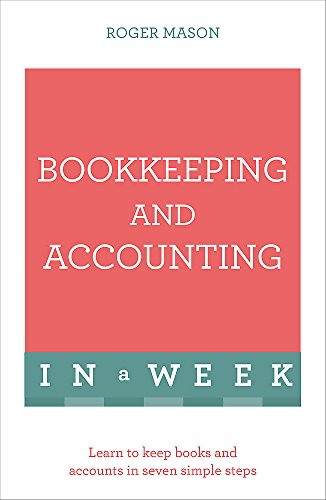9781473607699: Bookkeeping and Accounting in a Week: Teach Yourself (Teach Yourself: In a Week)