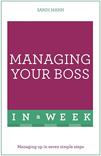 9781473607873: Managing Your Boss in a Week: Teach Yourself