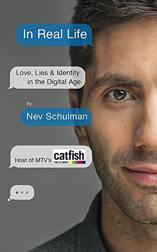 9781473608061: In Real Life: Love, Lies & Identity in the Digital Age