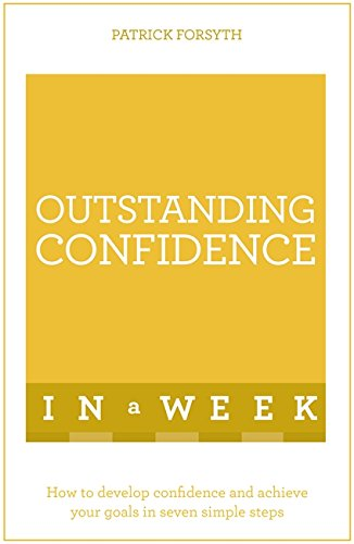 9781473608092: Outstanding Confidence In A Week: Teach Yourself (Teach Yourself: In a Week)