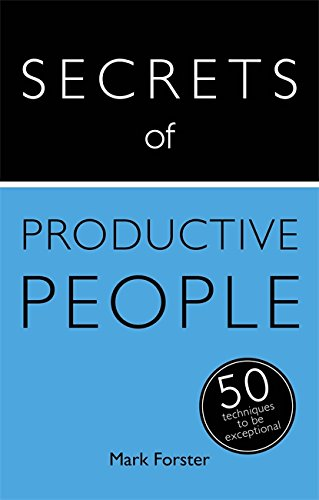 9781473608856: Secrets of Productive People: 50 Techniques to Get Things Do (Teach Yourself)