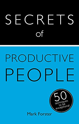 9781473608856: Secrets of Productive People: The 50 Strategies You Need to (Teach Yourself)