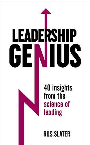 Leadership Genius: 40 Insights From the Science of Leading: Rus Slater