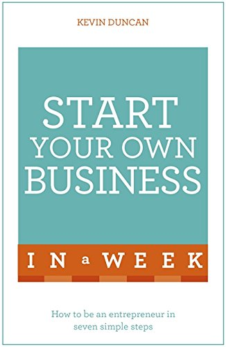 Start Your Own Business in a Week: Kevin Duncan