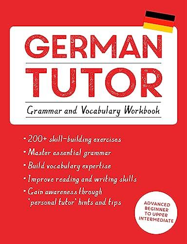 9781473609785: German Tutor: Grammar and Vocabulary Workbook (Learn German with Teach Yourself): Advanced beginner to upper intermediate course (Language Tutors)