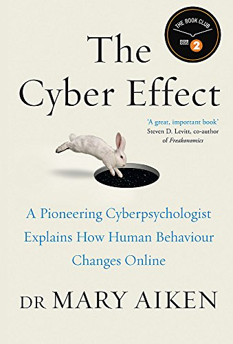 9781473610231: The Cyber Effect: A Pioneering Cyberpsychologist Explains How Human Behaviour Changes Online