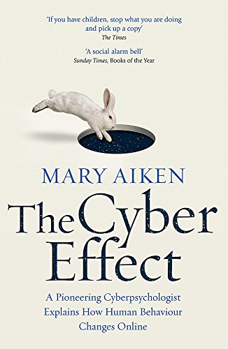 9781473610255: The Cyber Effect: A Pioneering Cyberpsychologist Explains How Human Behaviour Changes Online