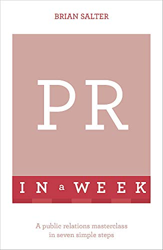 9781473610293: PR in a Week (Teach Yourself)