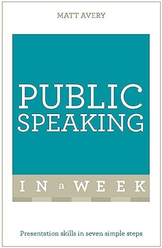 9781473610309: Public Speaking in a Week: Teach Yourself