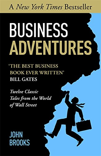 9781473610385: Business Adventures: Twelve Classic Tales from the World of Wall Street: The New York Times bestseller Bill Gates calls 'the best business book I've ever read'