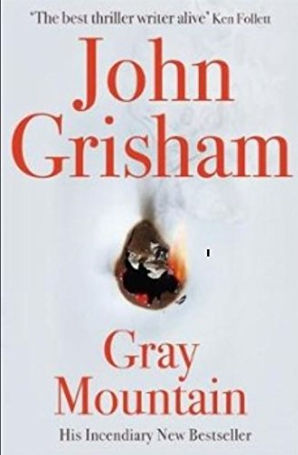 Gray Mountain: Nothing but the Truth: John Grisham