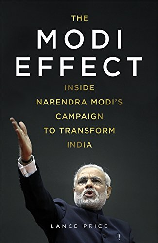 9781473610897: The Modi Effect: Inside Narendra Modi's Campaign to Transform India