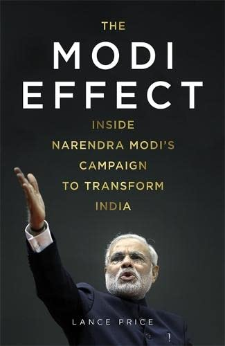 9781473610903: The Modi Effect: Inside Narendra Modi's campaign to transform India