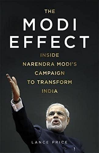 9781473610903: The Modi Effect: Inside Narendra Modi's campaign to transform India