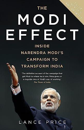 9781473610910: The Modi Effect: Inside Narendra Modi's campaign to transform India