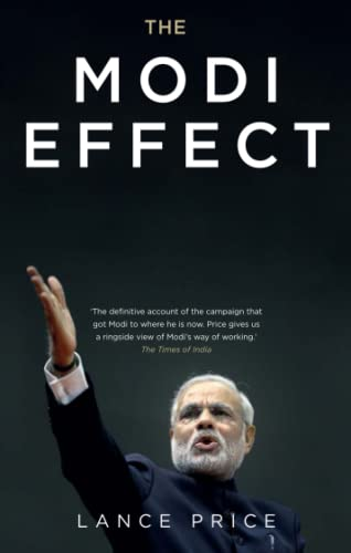 9781473610910: The Modi Effect: Inside Narendra Modi's campaign to transform India