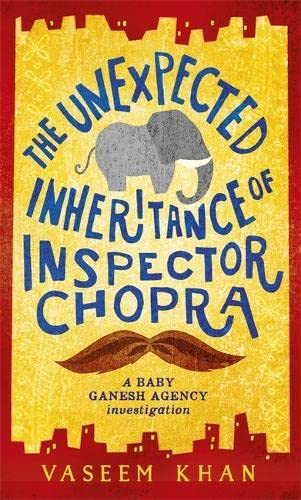 THE UNEXPECTED INHERITANCE OF INSPECTOR CHOPRA - THE 1ST BABY GANESH AGENCY INVESTIGATION - SIGNE...