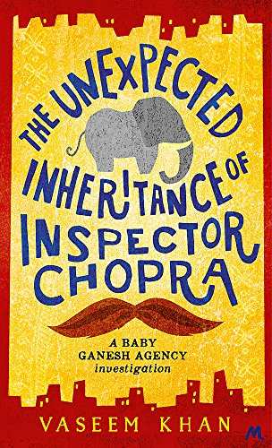 9781473612273: Unexpected Inheritance of Inspector Chopra (Baby Ganesh Agency)