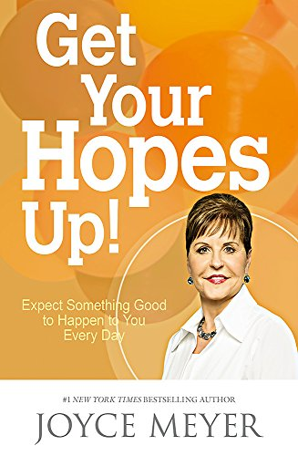 9781473612587: Get Your Hopes Up!: Expect Something Good to Happen to You Every Day