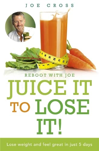 9781473613492: Juice It to Lose It: Lose Weight and Feel Great in Just 5 Days