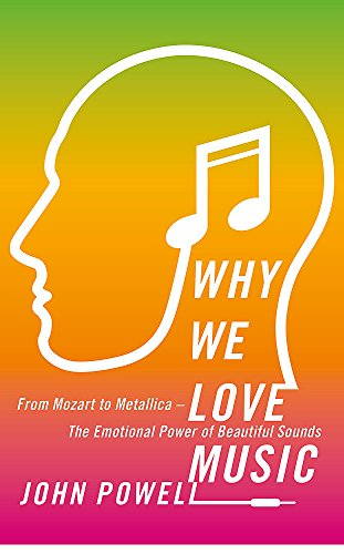 Why We Love Music: From Mozart to Metallica - The Emotional Power of Beautiful Sounds: Dr John ...