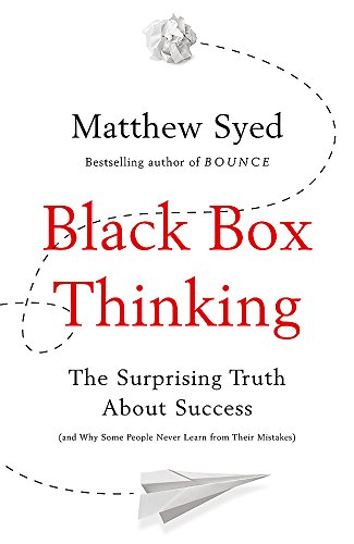 9781473613782: Black Box Thinking: The Surprising Truth About Success