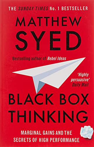 9781473613805: Black Box Thinking: Marginal Gains and the Secrets of High Performance
