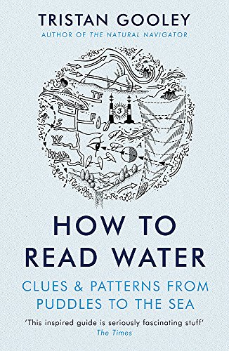 9781473615229: How To Read Water: Clues & Patterns from Puddles to the Sea