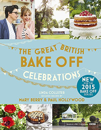 9781473615335: Great British Bake Off: Celebrations (The Great British Bake Off)