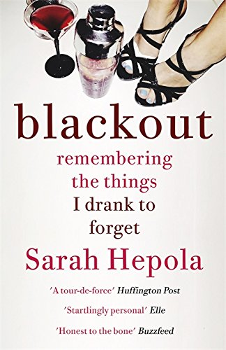 9781473616103: Blackout: Remembering the things I drank to forget