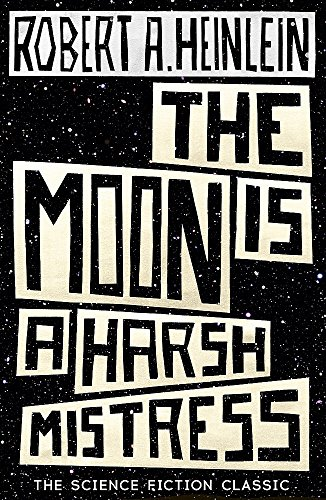 9781473616127: Moon is a Harsh Mistress