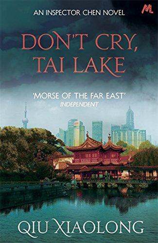 9781473616783: Don't Cry, Tai Lake: Inspector Chen 7 (As heard on Radio 4)
