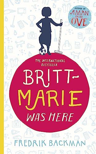 9781473617230: Britt-Marie Was Here