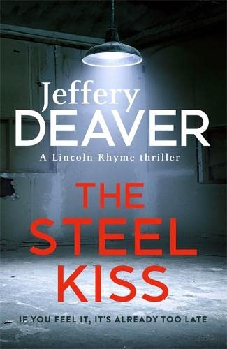 9781473618480: The Steel Kiss: Lincoln Rhyme Book 12 (Lincoln Rhyme Thrillers)