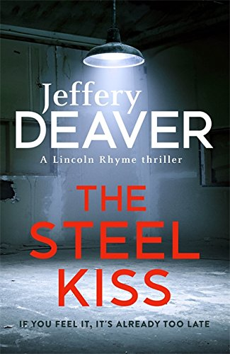 9781473618480: The Steel Kiss: Lincoln Rhyme Book 12
