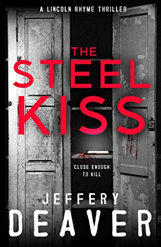 9781473618510: The Steel Kiss (Lincoln Rhyme)