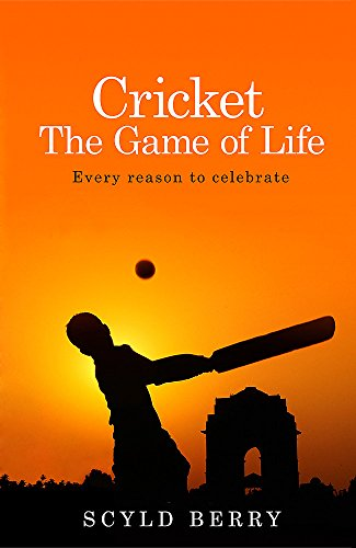 9781473618589: Cricket: The Game of Life: Every Reason to Celebrate