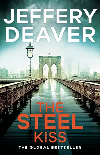 9781473618619: The Steel Kiss: Lincoln Rhyme Book 12 (Lincoln Rhyme Thrillers)