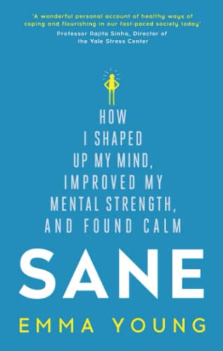 9781473619272: Sane: How I shaped up my mind, improved my mental strength and found calm