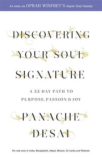 9781473619289: Discovering Your Soul Signature: A 33 Day Path to Purpose, Passion and Joy