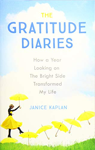 9781473619319: The Gratitude Diaries: How a Year of Living Gratefully Changed My Life