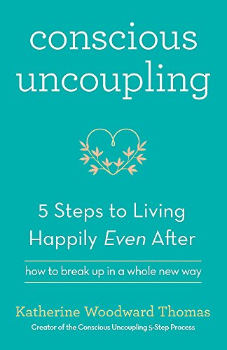 9781473619340: Conscious Uncoupling: The 5 Steps to Living Happily Even After