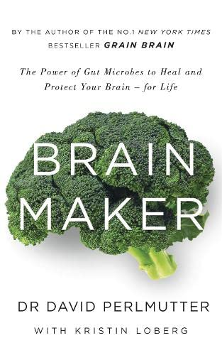 9781473619357: Brain Maker: The Power of Gut Microbes to Heal and Protect Your Brain - for Life