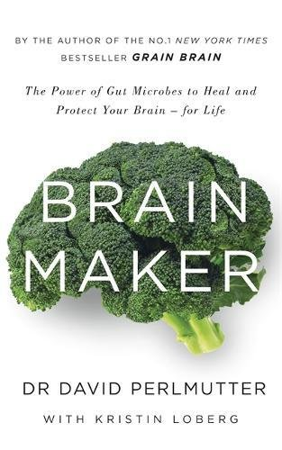 9781473619371: Brain Maker: The Power of Gut Microbes to Heal and Protect Your Brain - for Life