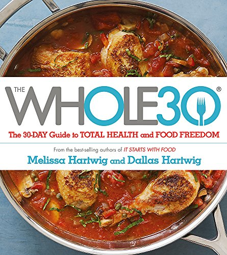 9781473619555: The Whole 30: The Official 30-Day Guide to Total Health and Food Freedom